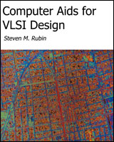 Computer Aids for VLSI Design, by Steven M. Rubin